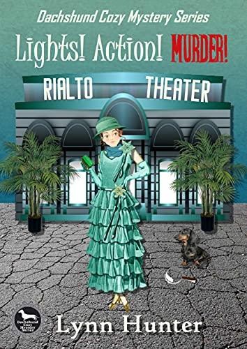 Lights! Action! Murder!: Dachshund Cozy Mystery series, Book 2 by [Lynn Hunter]