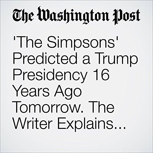 'The Simpsons' Predicted a Trump Presidency 16 Years Ago Tomorrow. The Writer Explains Why. audiobook cover art