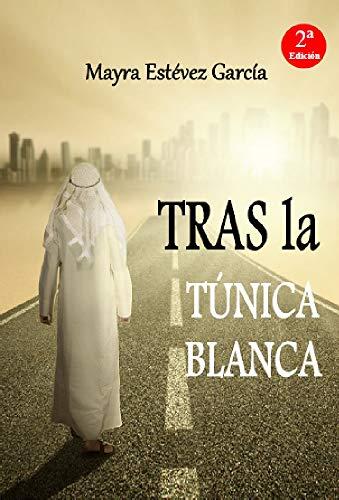 TRAS la TÚNICA BLANCA (Saga de 'Los Colores' nº 3)