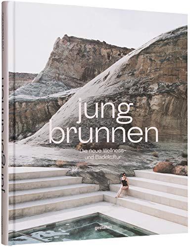 Jungbrunnen: Die neue Wellness- und Badekultur