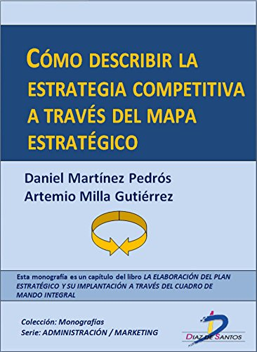 Cómo describir la estrategia competitiva a través del mapa estratégico (Capítulo del libro La elaboración del plan estratégico y su implantacion a través del Cuadro de Mando Integral)