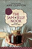 The Jam And Jelly Nook (An Amish Marketplace Novel, 4)
