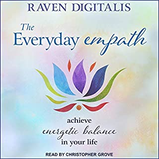 The Everyday Empath     Achieve Energetic Balance in Your Life              Written by:                                                                                                                                 Raven Digitalis                               Narrated by:                                                                                                                                 Christopher Grove                      Length: 5 hrs and 53 mins     Not rated yet     Overall 0.0