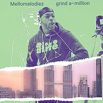 Grind A-Million