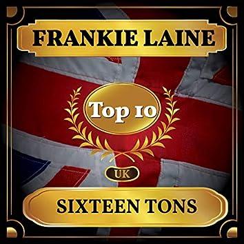 Sixteen Tons (UK Chart Top 40 - No. 10)