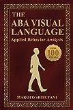 The ABA Visual Language: Applied Behavior Analysis