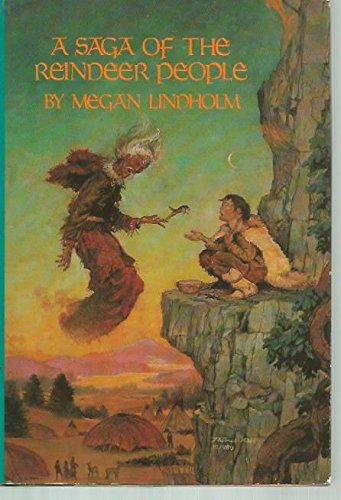 A Saga of the Reindeer People (The Reindeer People & Wolf's Brother)