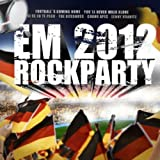 EM Rockparty 2012 - 42 Party Rock und Fußball Hits - Various