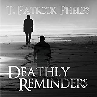Deathly Reminders                   By:                                                                                                                                 T. Patrick Phelps                               Narrated by:                                                                                                                                 Tom Calhoun                      Length: 8 hrs and 20 mins     Not rated yet     Overall 0.0