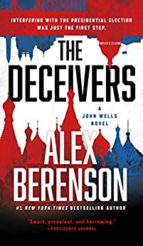 The Deceivers (A John Wells Novel Book 12) by [Alex Berenson]