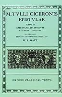 Epistulae: Epistvlae Ad Atticvm: Pars Prior Libri I-VIII (Oxford Classical Texts)