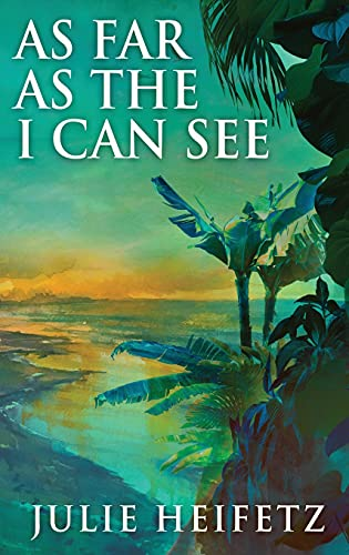 As Far As The I Can See: Large Print Hardcover Edition