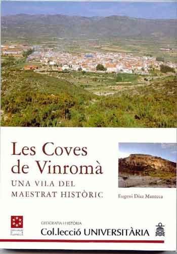 Les Coves de Vinromà : una vila del Maestrat històric (Col·lecció Universitària /  Geografia i Història)