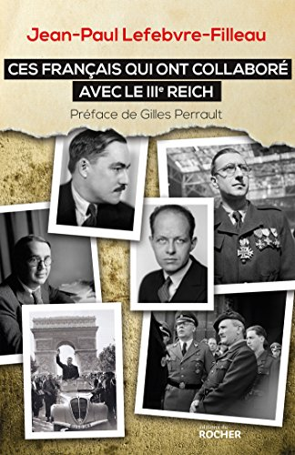 Ces Français qui ont collaboré avec le IIIe Reich
