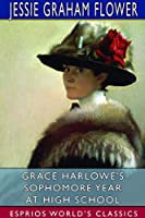Grace Harlowe's Sophomore Year at High School (Esprios Classics)