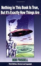 Nothing in This Book is True, But it's Exactly How Things are: Esoteric Meaning of the Monuments of Mars by Bob Frissell (...