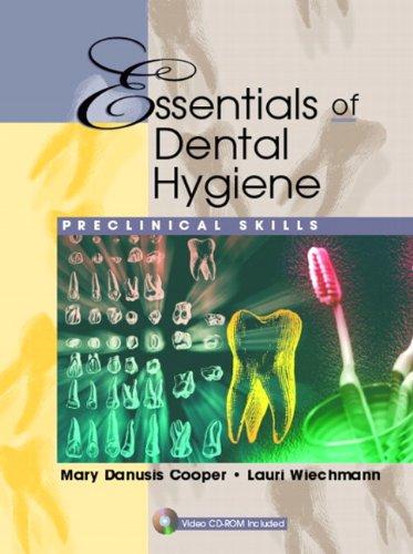 Essentials of Dental Hygiene: Preclinical Skills