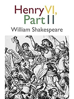 [William  Shakespeare]のHenry VI, Part 2 (English Edition)