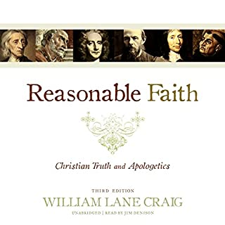 Reasonable Faith, Third Edition     Christian Truth and Apologetics              By:                                                                                                                                 William Lane Craig                               Narrated by:                                                                                                                                 Jim Denison                      Length: 18 hrs and 55 mins     158 ratings     Overall 4.7