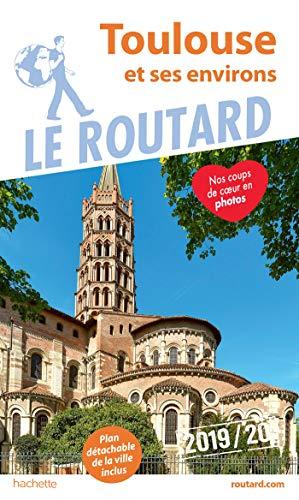 Guide du Routard Toulouse et ses environs 2019/20