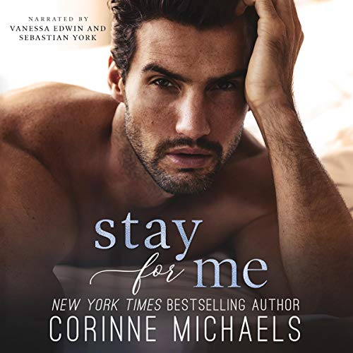 Stay for Me Audiobook By Corinne Michaels cover art