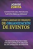 Cómo Lanzar un Negocio de Organización de Eventos