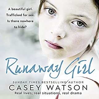 Runaway Girl     A Beautiful Girl. Trafficked for Sex. Is There Nowhere to Hide?              By:                                                                                                                                 Casey Watson                               Narrated by:                                                                                                                                 Kate Lock                      Length: 10 hrs and 1 min     31 ratings     Overall 4.3