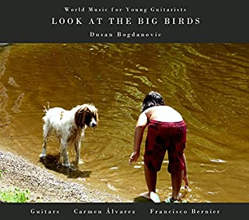 Look at the Big Birds: World Music for Young Guitarists