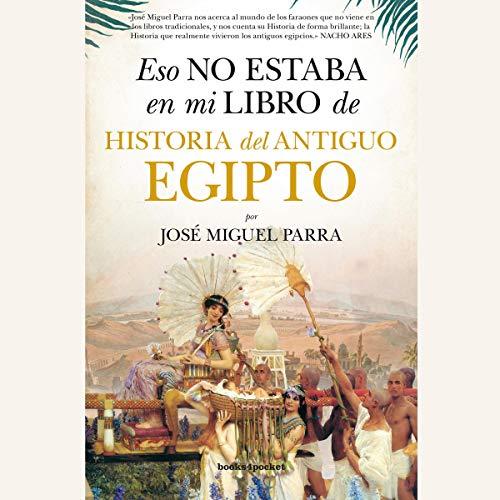 Eso no estaba en mi libro de Historia del Antiguo Egipto (Narración en Castellano) [That Wasn't in My Ancient Egypt History Book] audiobook cover art
