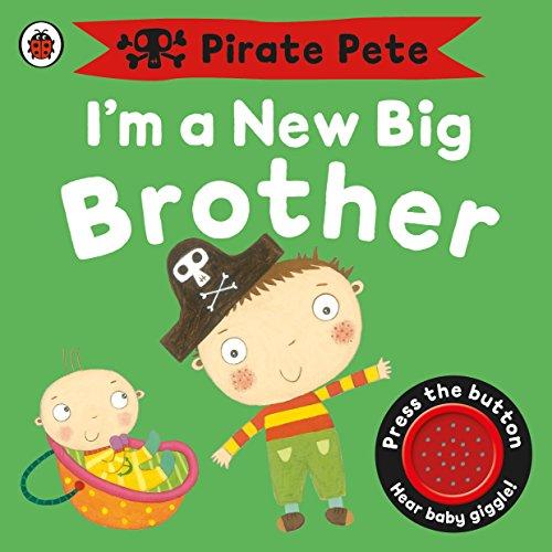I'm a New Big Brother: A Pirate Pete book