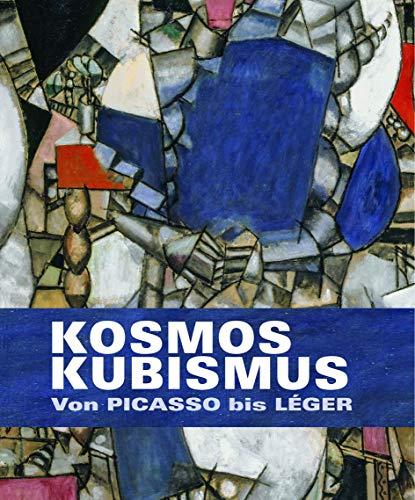 Kosmos Kubismus: Von Picasso bis Léger