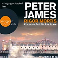 Rigor Mortis: Ein neuer Fall für Roy Grace Hörbuch