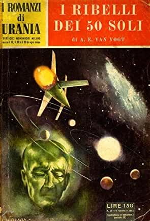 Alfred E. van Vogt - I ribelli dei 50 soli (1966)