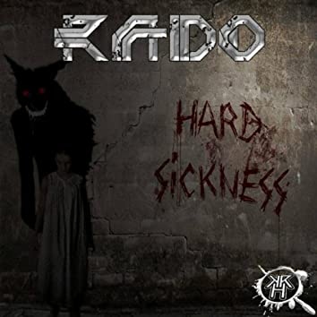 Hard Sickness