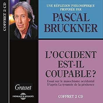 Pascal Bruckner : L'occident est-il coupable ? (Essai sur le masochisme occidental, d'après la tyrannie de la pénitence)