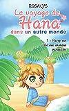 Le voyage de Hana, dans un autre monde: Harry sur l'île aux animaux tranquilles