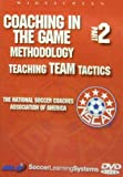 Coaching in the Game Methodology - 2: Teaching Team Tactics [Import anglais]
