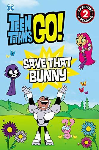 Teen Titans Go! (TM): Save That Bunny (Passport to Reading Level 2)