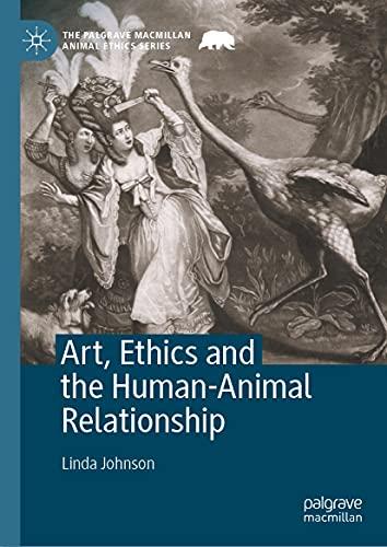 Art, Ethics and the Human-Animal Relationship (The Palgrave Macmillan Animal Ethics Series) (English Edition)