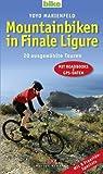 Mountainbiken in Finale Ligure: 20 ausgewählte Touren - Mit Roadbooks und GPS-Daten Mit 8 Freeride-Specials von Marienfeld. Yoyo (2010) Broschiert -
