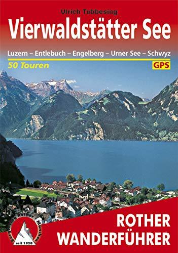 Vierwaldstätter See: Luzern – Entlebuch – Engelberg – Urner See – Schwyz, 50 Touren (Rother Wanderführer)
