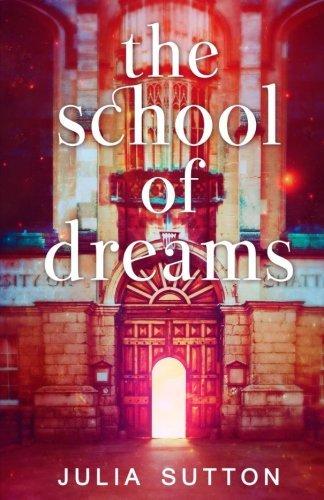 School of Dreams: Volume 1 (The School of Dreams Series) by Julia Sutton (2016-07-27)
