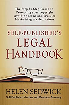 Self-Publisher's Legal Handbook: The Step-by-Step Guide to the Legal Issues of Self-Publishing by [Helen Sedwick]
