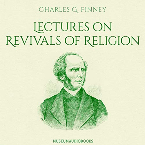 Lectures on Revivals of Religion  By  cover art