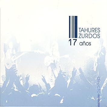 Tahures Zurdos (1987 / 2004). 17 Años