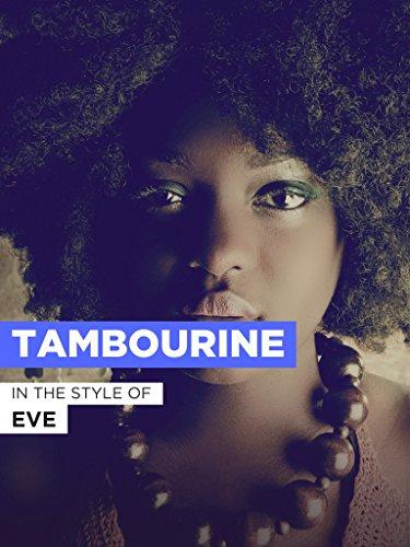 """Tambourine im Stil von \""""Eve\"""""""