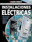La Guia Completa sobre Instalaciones Electricas: -Edicion Conforme a las normas NEC 2008-2011 -Actualice su Panel Principal de Servicio -Descubra los (Black & Decker Complete Guide)
