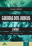 Guerra dos Judeus - Livro I