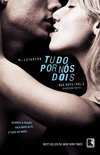 Tudo por nós dois (Vol. 3 Trilogia Bad Boys)