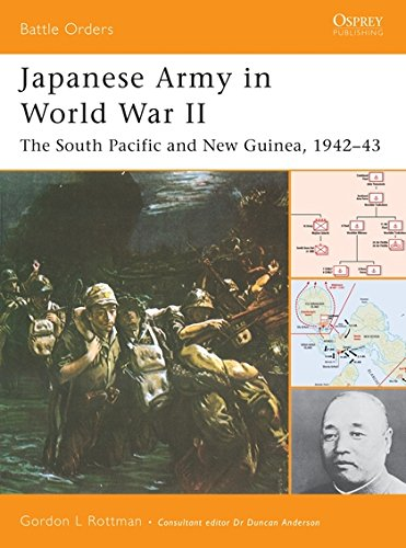 Japanese Army in World War II: The South Pacific and New Guinea, 1942-43 (Battle Orders)